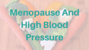 Menopause And High Blood Pressure