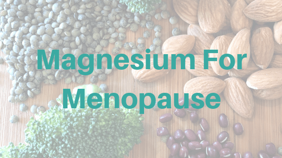 Magnesium For Menopause